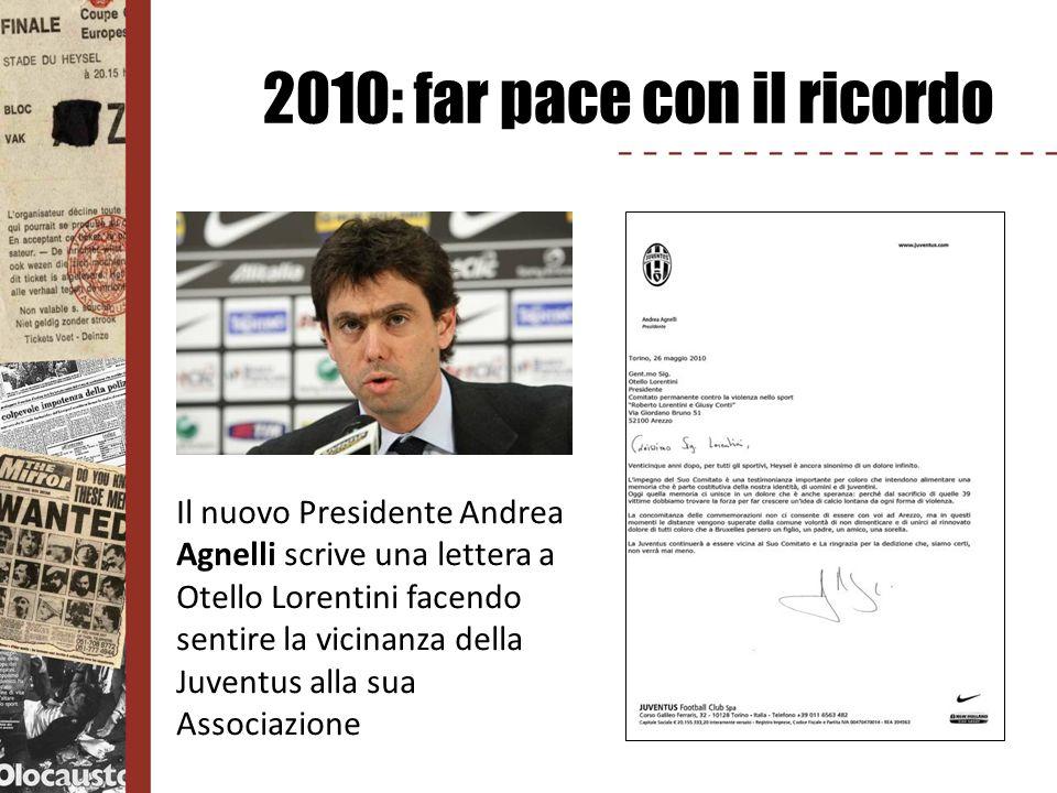 2010: far pace con il ricordo Il nuovo Presidente Andrea Agnelli scrive una lettera a Otello Lorentini facendo sentire la vicinanza della Juventus all