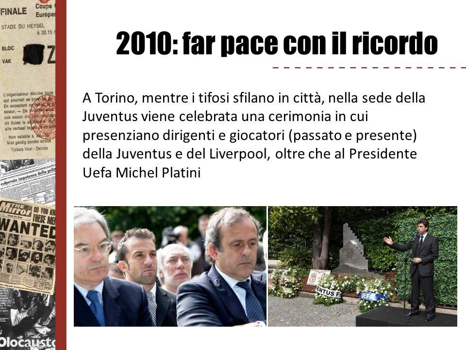 2010: far pace con il ricordo A Torino, mentre i tifosi sfilano in città, nella sede della Juventus viene celebrata una cerimonia in cui presenziano d
