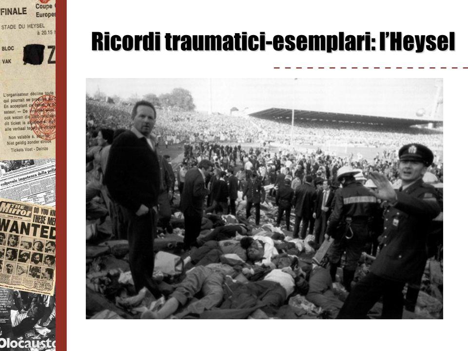 Ricordi traumatici-esemplari: lHeysel