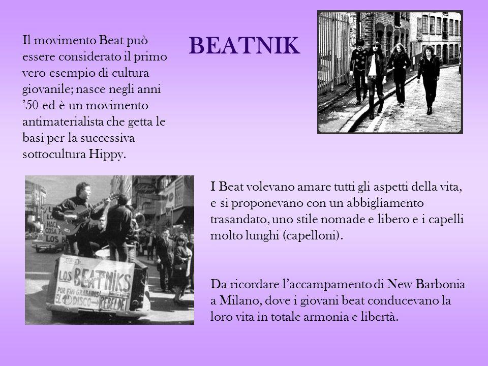 BEATNIK Il movimento Beat può essere considerato il primo vero esempio di cultura giovanile; nasce negli anni 50 ed è un movimento antimaterialista ch