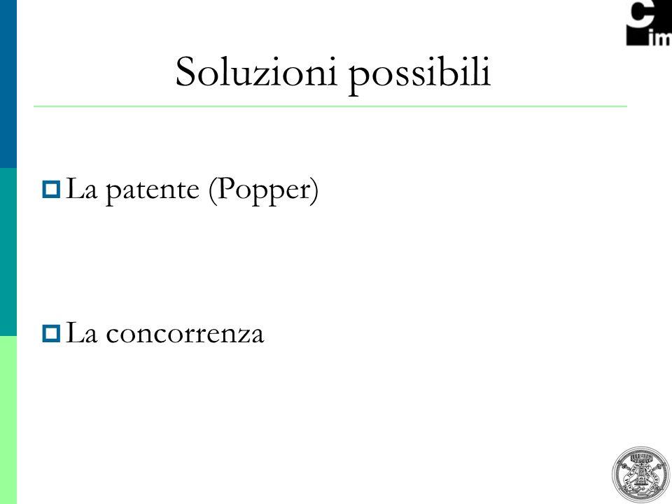 8 Soluzioni possibili La patente (Popper) La concorrenza