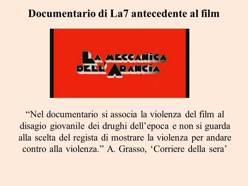 Documentario di La7 antecedente al film Nel documentario si associa la violenza del film al disagio giovanile dei drughi dellepoca e non si guarda all
