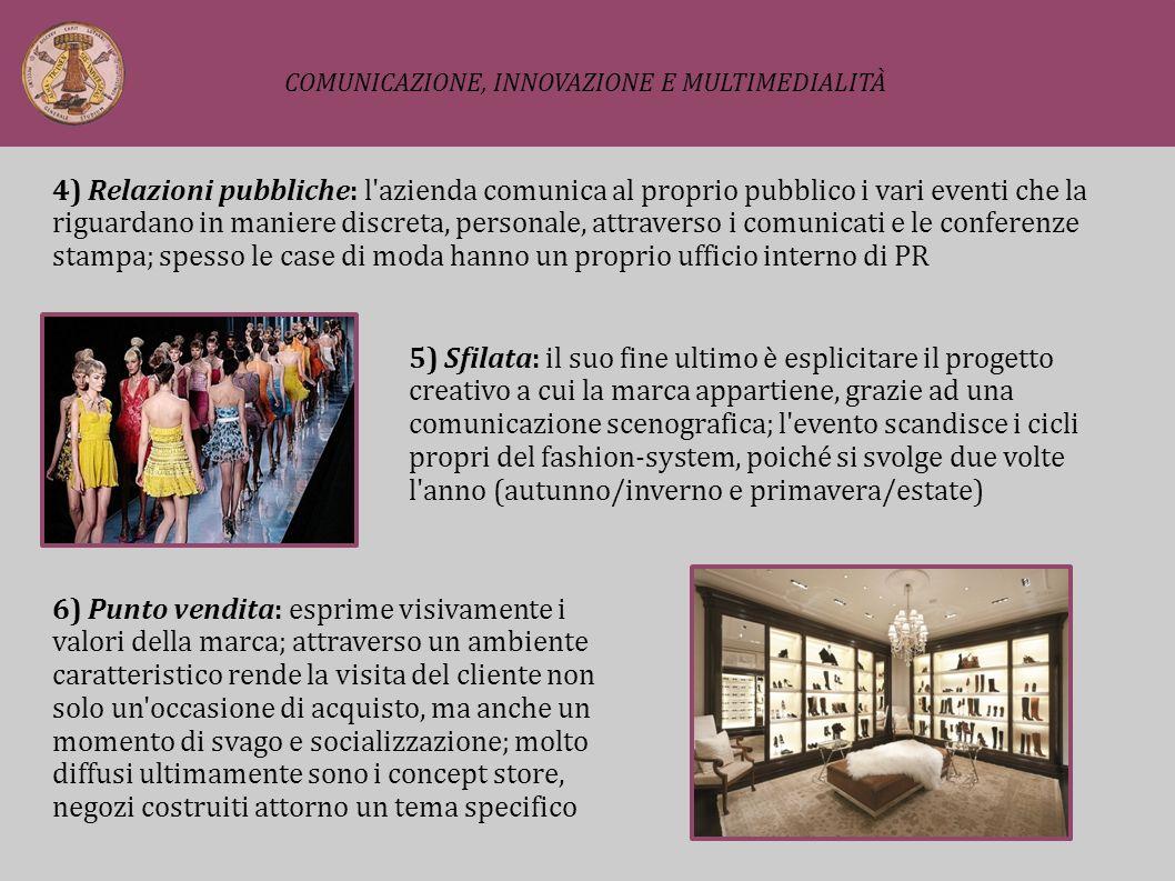 4) Relazioni pubbliche: l'azienda comunica al proprio pubblico i vari eventi che la riguardano in maniere discreta, personale, attraverso i comunicati