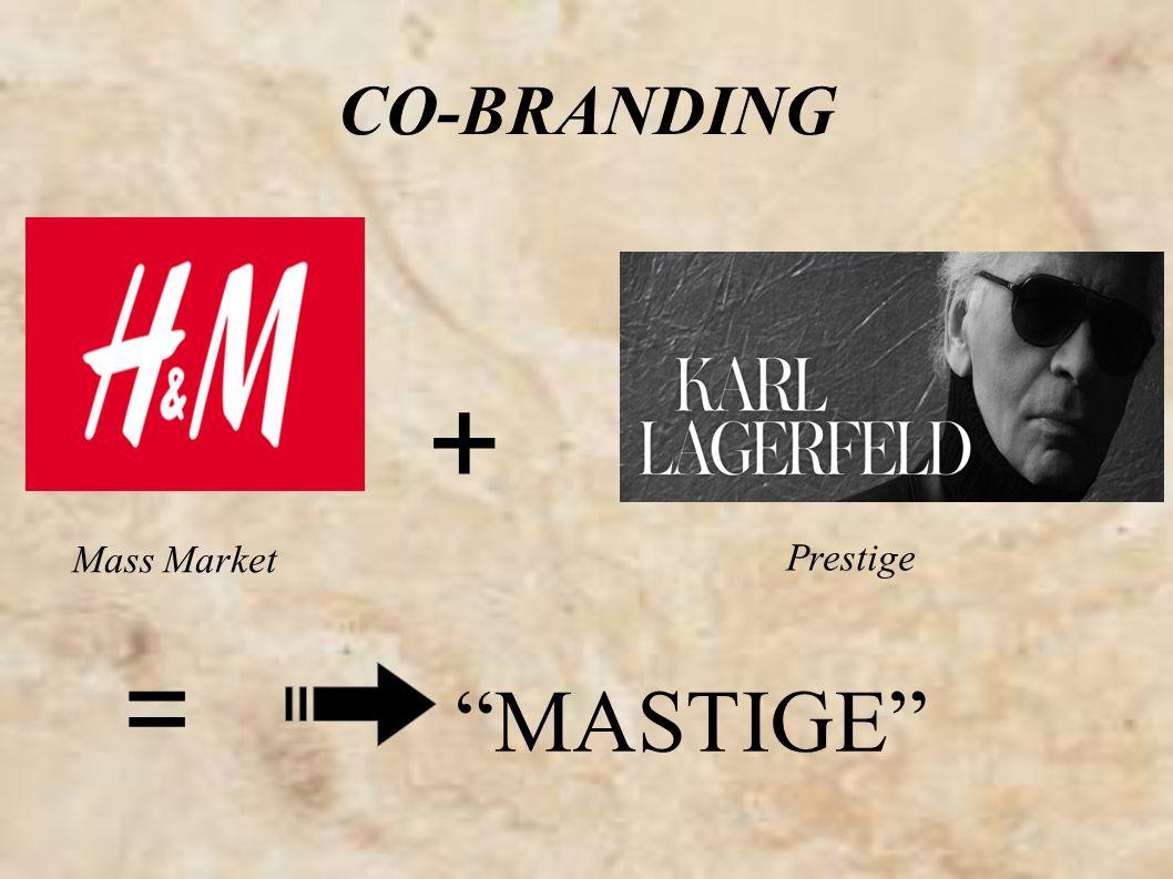 CO-BRANDING + Prestige = MASTIGE Mass Market