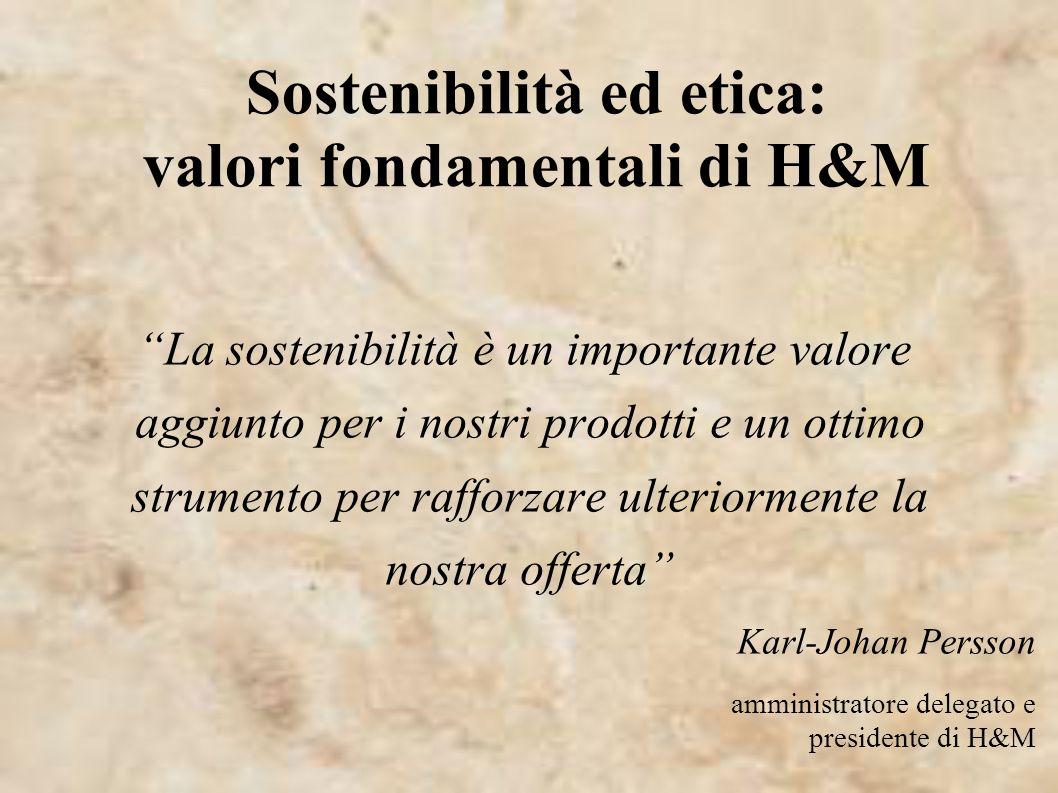 Sostenibilità ed etica: valori fondamentali di H&M La sostenibilità è un importante valore aggiunto per i nostri prodotti e un ottimo strumento per ra
