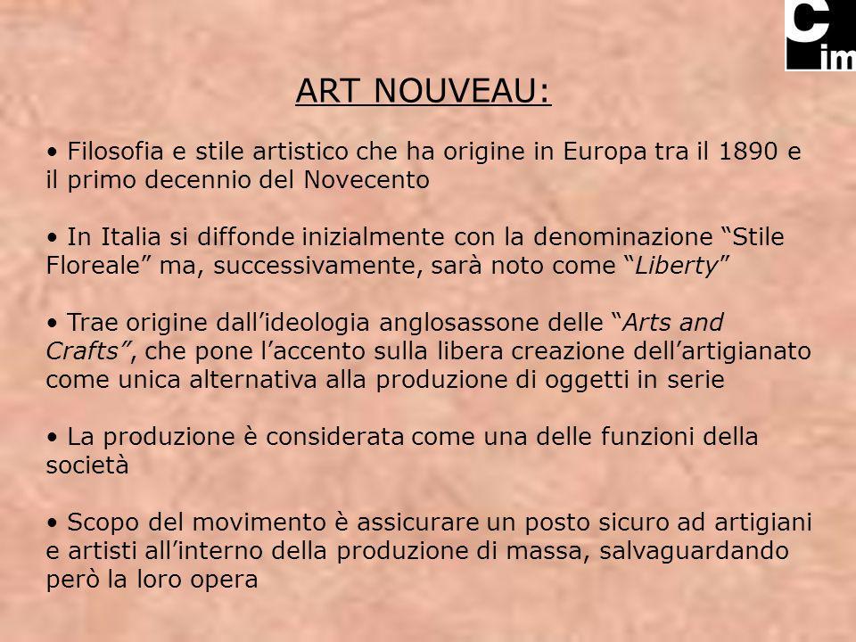 ART NOUVEAU: Filosofia e stile artistico che ha origine in Europa tra il 1890 e il primo decennio del Novecento In Italia si diffonde inizialmente con