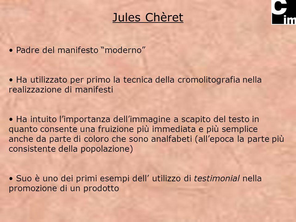 Jules Chèret Padre del manifesto moderno Ha utilizzato per primo la tecnica della cromolitografia nella realizzazione di manifesti Ha intuito limporta
