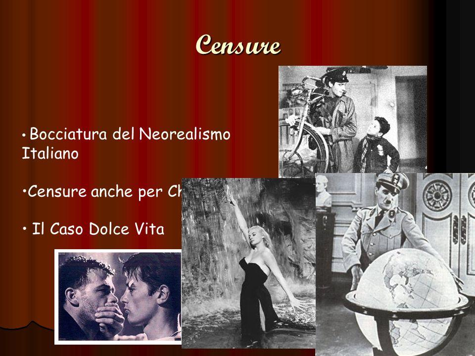 Censure Bocciatura del Neorealismo Italiano Censure anche per Chaplin Il Caso Dolce Vita
