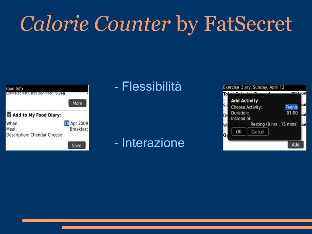 - Flessibilità - Interazione Calorie Counter by FatSecret