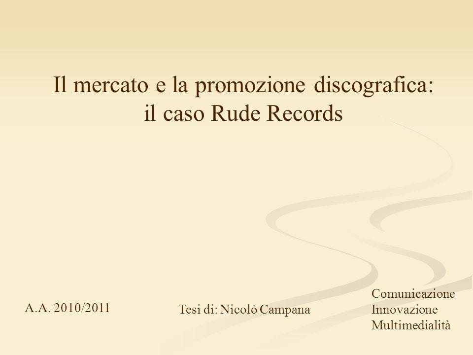 Il mercato e la promozione discografica: il caso Rude Records A.A.