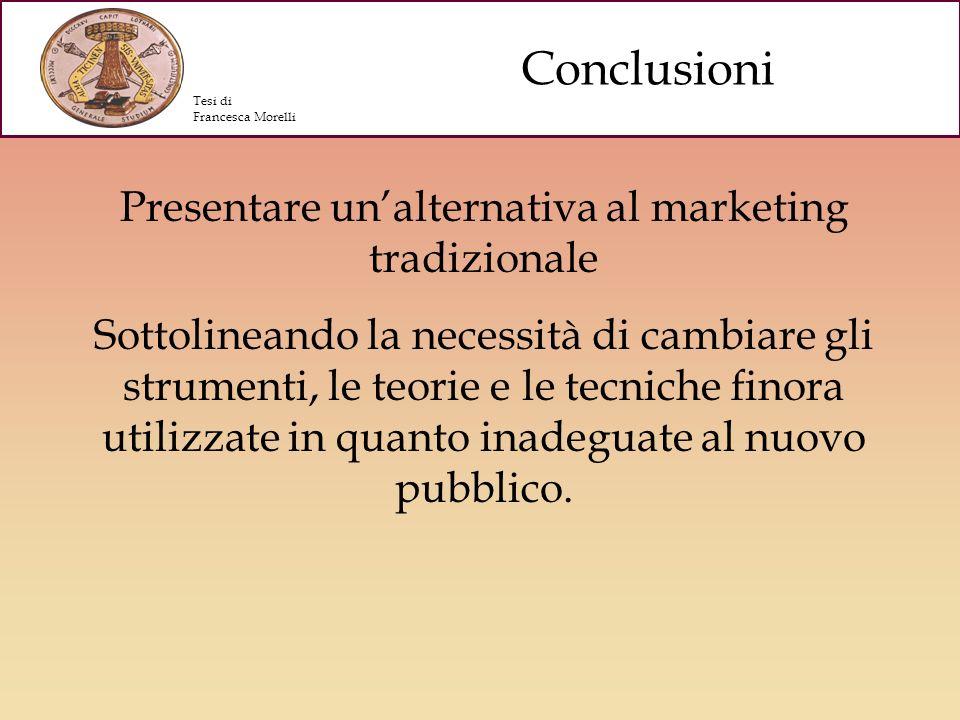 Presentare unalternativa al marketing tradizionale Sottolineando la necessità di cambiare gli strumenti, le teorie e le tecniche finora utilizzate in