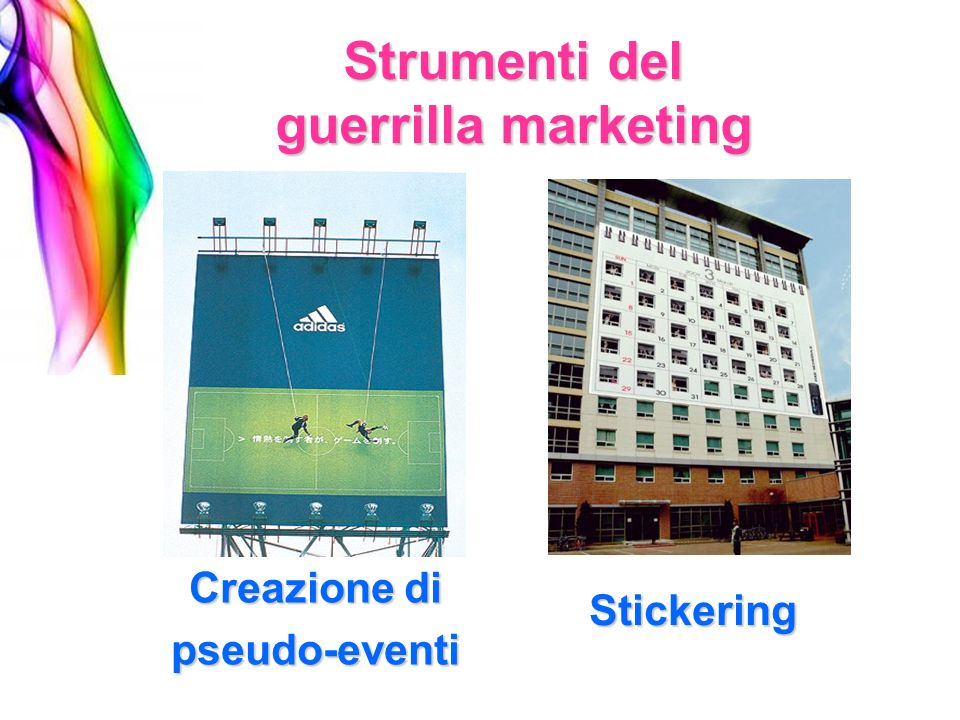 Creazione di pseudo-eventi Strumenti del guerrilla marketing Stickering