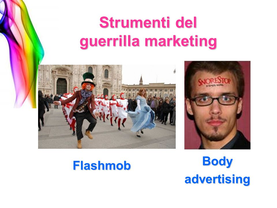 Strumenti del guerrilla marketing Flashmob Bodyadvertising