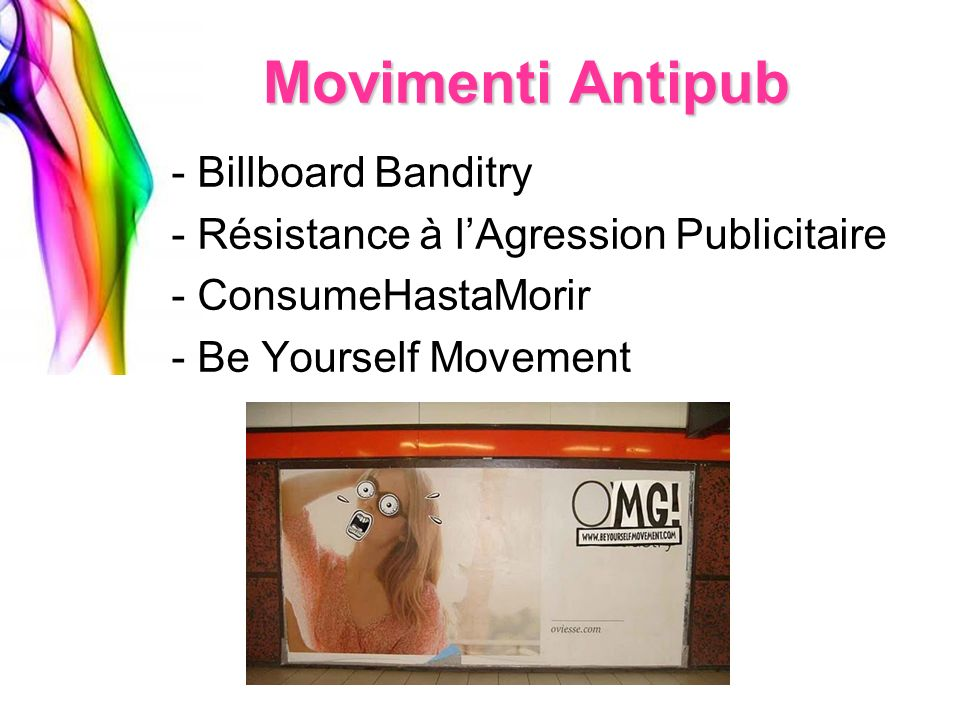 - Billboard Banditry - Résistance à lAgression Publicitaire - ConsumeHastaMorir - Be Yourself Movement Movimenti Antipub
