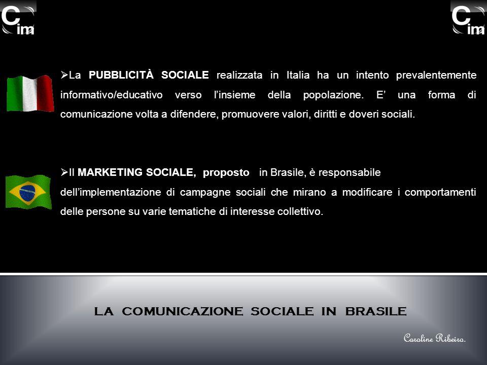 La PUBBLICITÀ SOCIALE realizzata in Italia ha un intento prevalentemente informativo/educativo verso linsieme della popolazione. E una forma di comuni