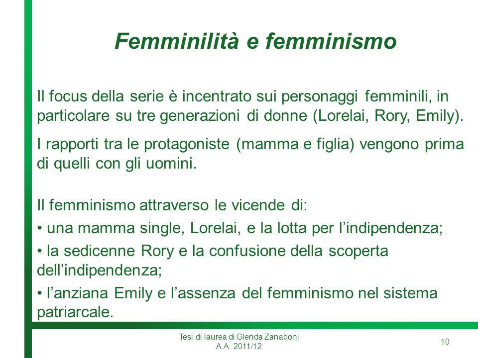 Femminilità e femminismo Il focus della serie è incentrato sui personaggi femminili, in particolare su tre generazioni di donne (Lorelai, Rory, Emily).