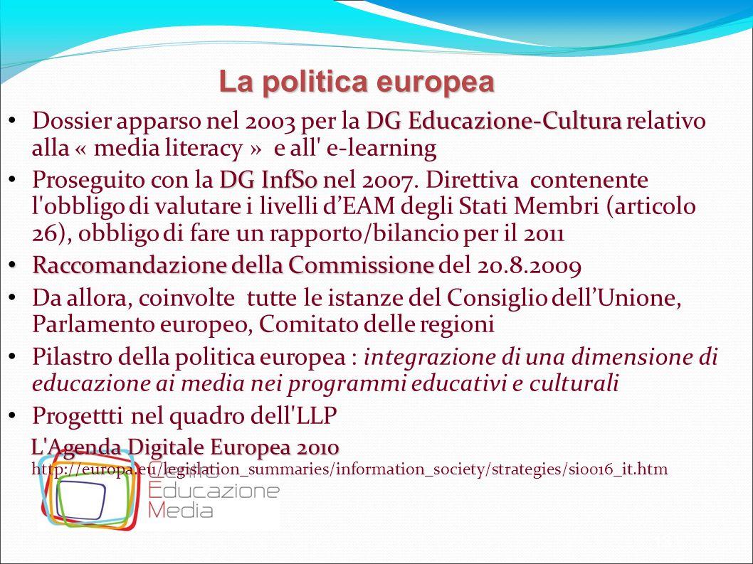 13 DG Educazione-Cultura Dossier apparso nel 2003 per la DG Educazione-Cultura relativo alla « media literacy » e all' e-learning DG InfSo Proseguito