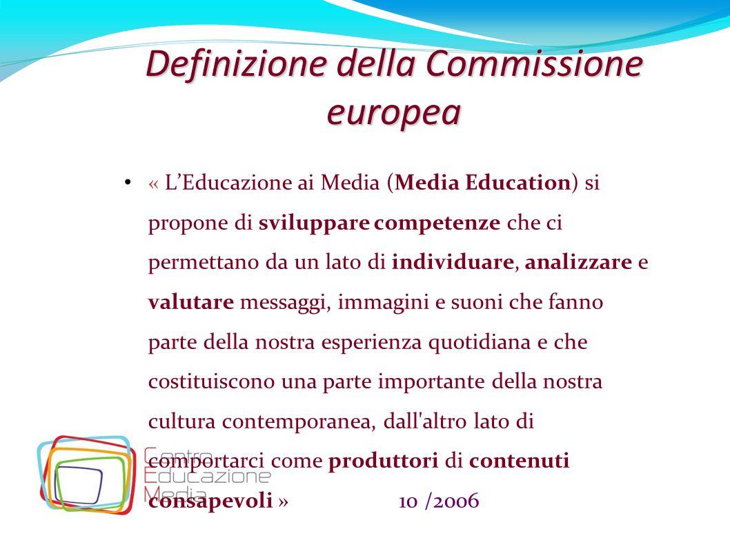 14 Definizione della Commissione europea « LEducazione ai Media (Media Education) si propone di sviluppare competenze che ci permettano da un lato di