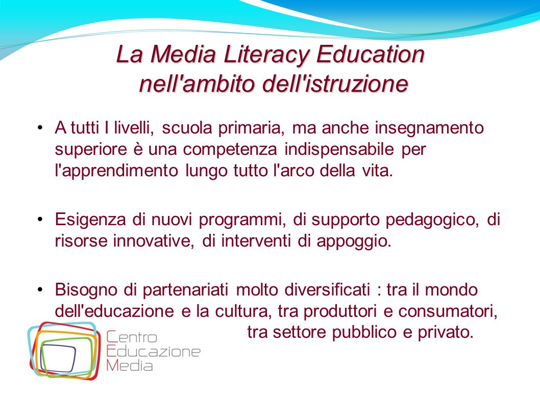 19 La Media Literacy Education nell'ambito dell'istruzione nell'ambito dell'istruzione A tutti I livelli, scuola primaria, ma anche insegnamento super