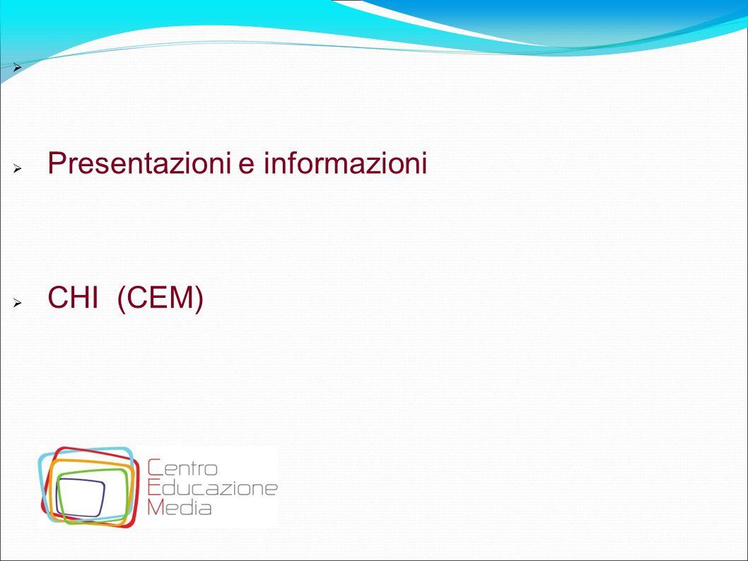2 Presentazioni e informazioni CHI (CEM)
