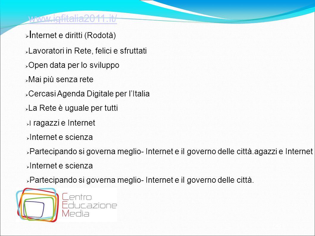 29 www.igfitalia2011.it/ I nternet e diritti (Rodotà) Lavoratori in Rete, felici e sfruttati Open data per lo sviluppo Mai più senza rete Cercasi Agen
