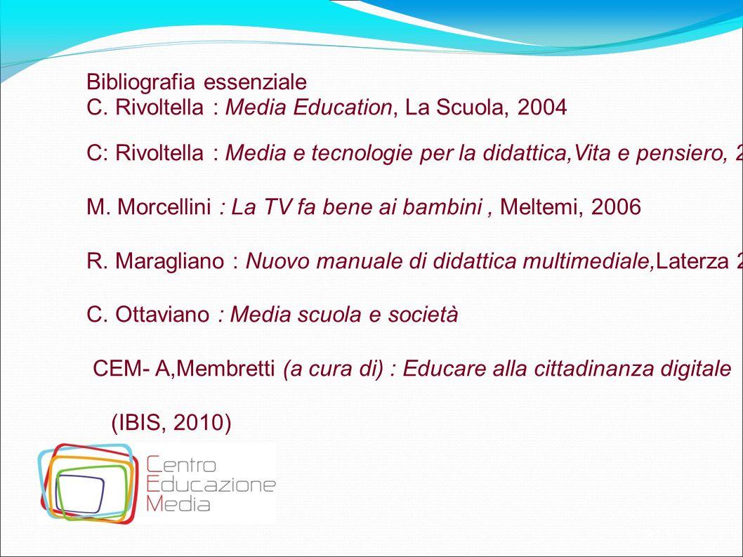 31 Bibliografia essenziale C. Rivoltella : Media Education, La Scuola, 2004 C: Rivoltella : Media e tecnologie per la didattica,Vita e pensiero, 2008