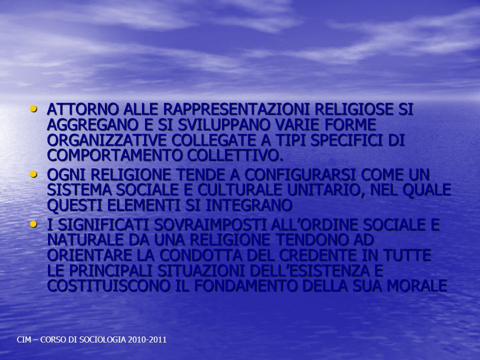 ATTORNO ALLE RAPPRESENTAZIONI RELIGIOSE SI AGGREGANO E SI SVILUPPANO VARIE FORME ORGANIZZATIVE COLLEGATE A TIPI SPECIFICI DI COMPORTAMENTO COLLETTIVO.
