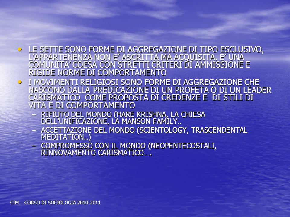 LE SETTE SONO FORME DI AGGREGAZIONE DI TIPO ESCLUSIVO, LAPPARTENENZA NON E ASCRITTA MA ACQUISITA.