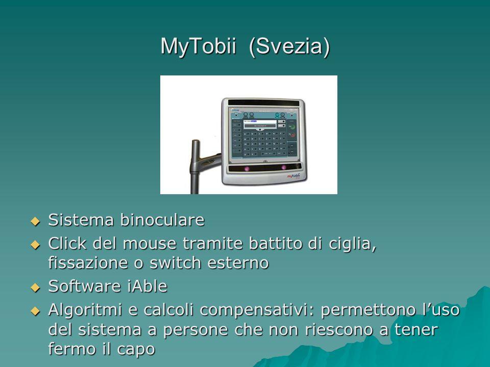 MyTobii (Svezia) Sistema binoculare Sistema binoculare Click del mouse tramite battito di ciglia, fissazione o switch esterno Click del mouse tramite
