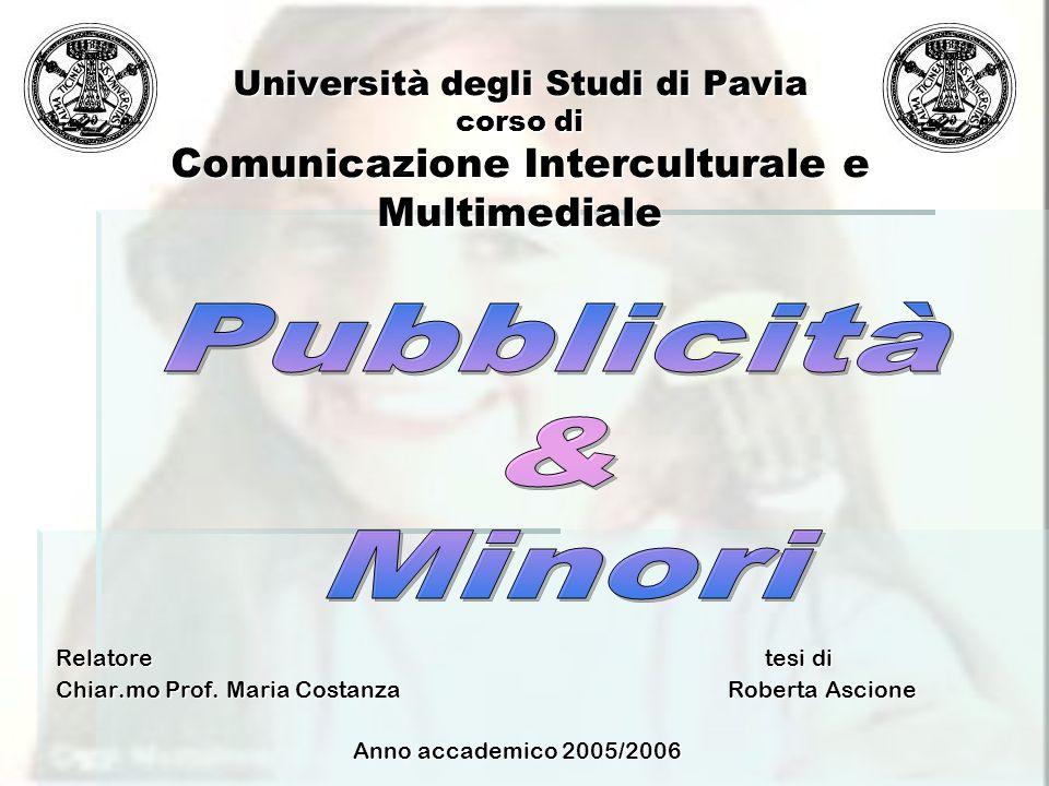 Università degli Studi di Pavia corso di Comunicazione Interculturale e Multimediale Relatore tesi di Chiar.mo Prof.