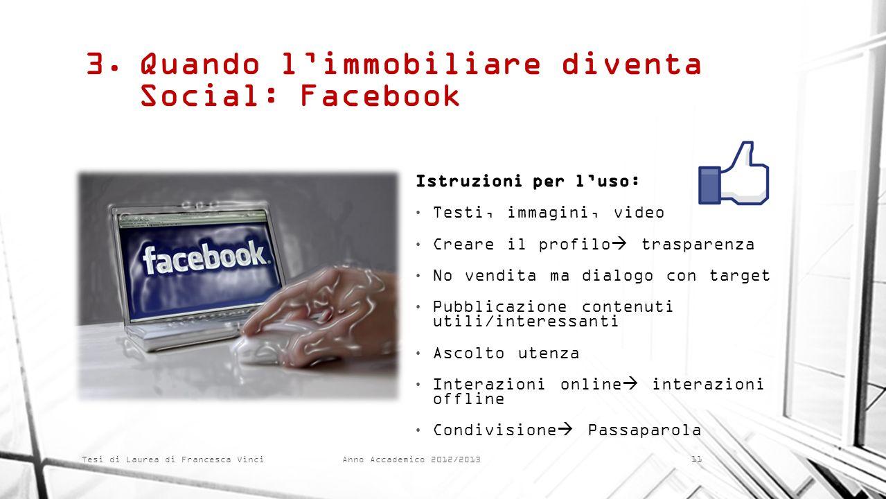 Anno Accademico 2012/2013 Tesi di Laurea di Francesca Vinci 3.Quando limmobiliare diventa Social: Facebook 11