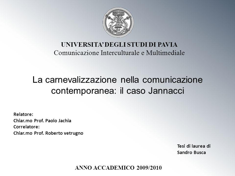 La carnevalizzazione nella comunicazione contemporanea: il caso Jannacci UNIVERSITA DEGLI STUDI DI PAVIA Comunicazione Interculturale e Multimediale R