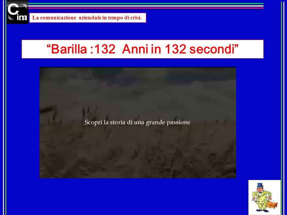 Barilla :132 Anni in 132 secondi La comunicazione aziendale in tempo di crisi.