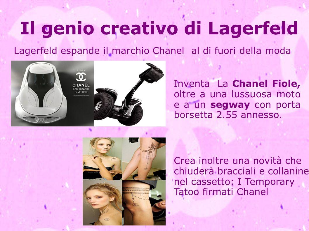 Il genio creativo di Lagerfeld Lagerfeld espande il marchio Chanel al di fuori della moda Inventa La Chanel Fiole, oltre a una lussuosa moto e a un se