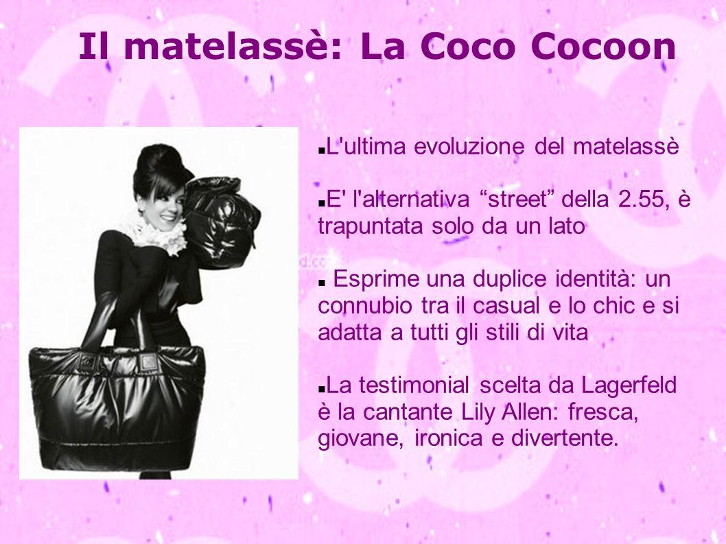 Il matelassè: La Coco Cocoon L'ultima evoluzione del matelassè E' l'alternativa street della 2.55, è trapuntata solo da un lato Esprime una duplice id