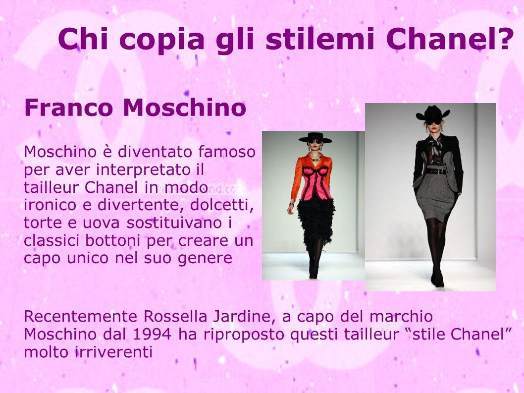 Chi copia gli stilemi Chanel? Franco Moschino Moschino è diventato famoso per aver interpretato il tailleur Chanel in modo ironico e divertente, dolce