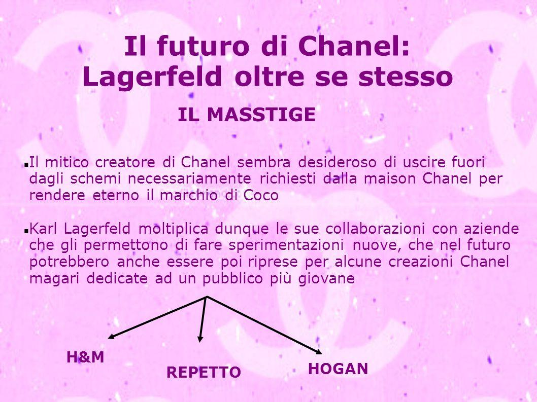 Il futuro di Chanel: Lagerfeld oltre se stesso IL MASSTIGE H&M REPETTO HOGAN Il mitico creatore di Chanel sembra desideroso di uscire fuori dagli sche