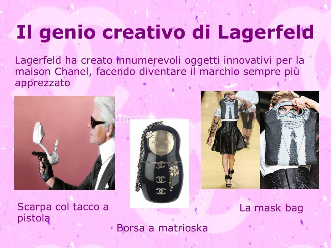 Il genio creativo di Lagerfeld Lagerfeld ha creato innumerevoli oggetti innovativi per la maison Chanel, facendo diventare il marchio sempre più appre