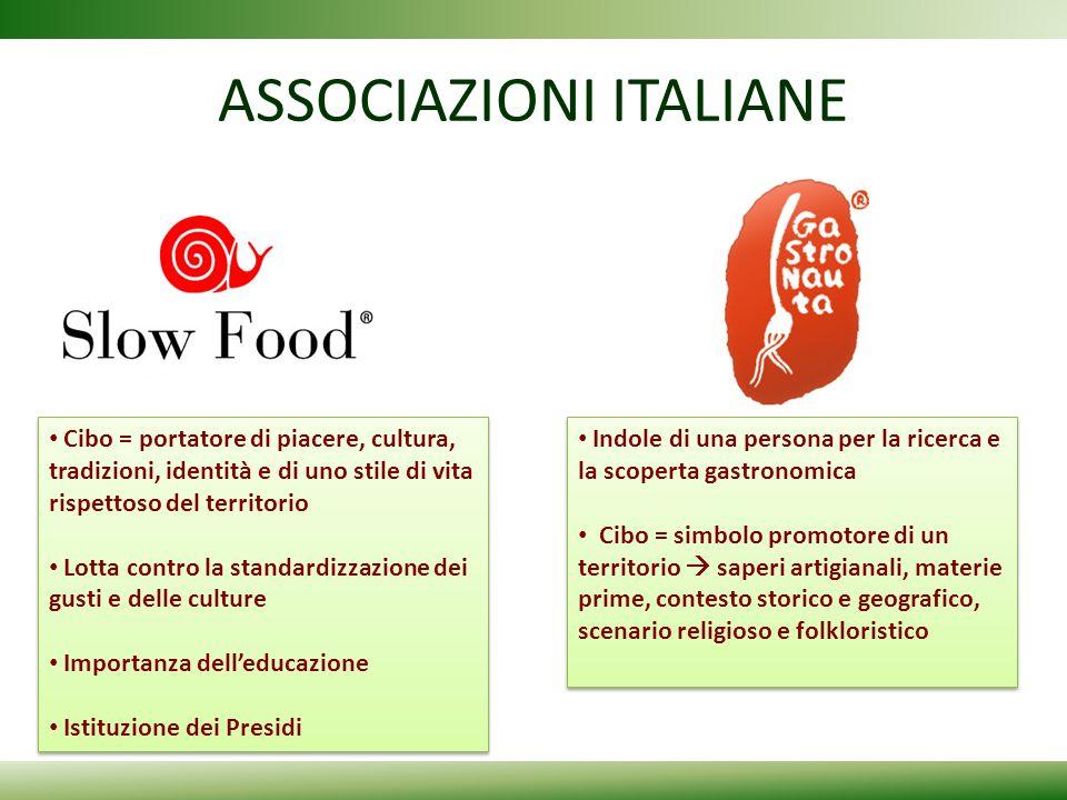 ASSOCIAZIONI ITALIANE Cibo = portatore di piacere, cultura, tradizioni, identità e di uno stile di vita rispettoso del territorio Lotta contro la stan