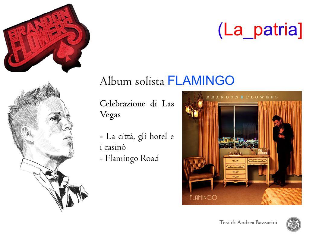 (La_patria] Album solista FLAMINGO Tesi di Andrea Bazzarini Celebrazione di Las Vegas - La città, gli hotel e i casinò - Flamingo Road