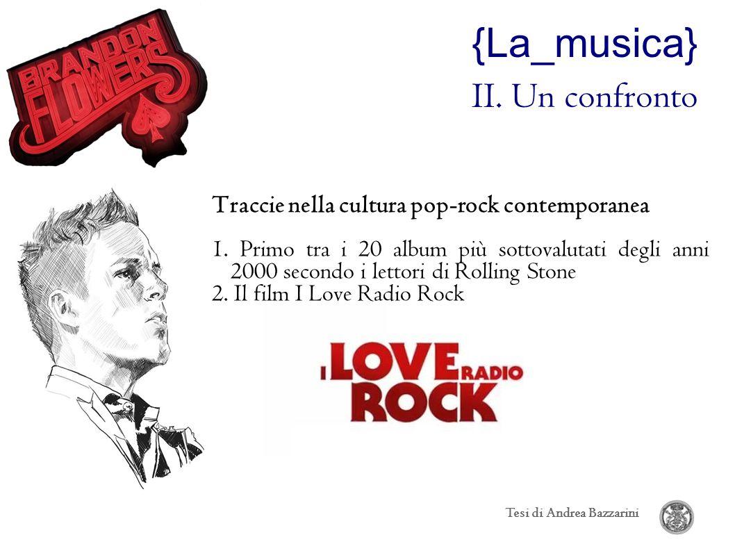 Traccie nella cultura pop-rock contemporanea 1. Primo tra i 20 album più sottovalutati degli anni 2000 secondo i lettori di Rolling Stone 2. Il film I