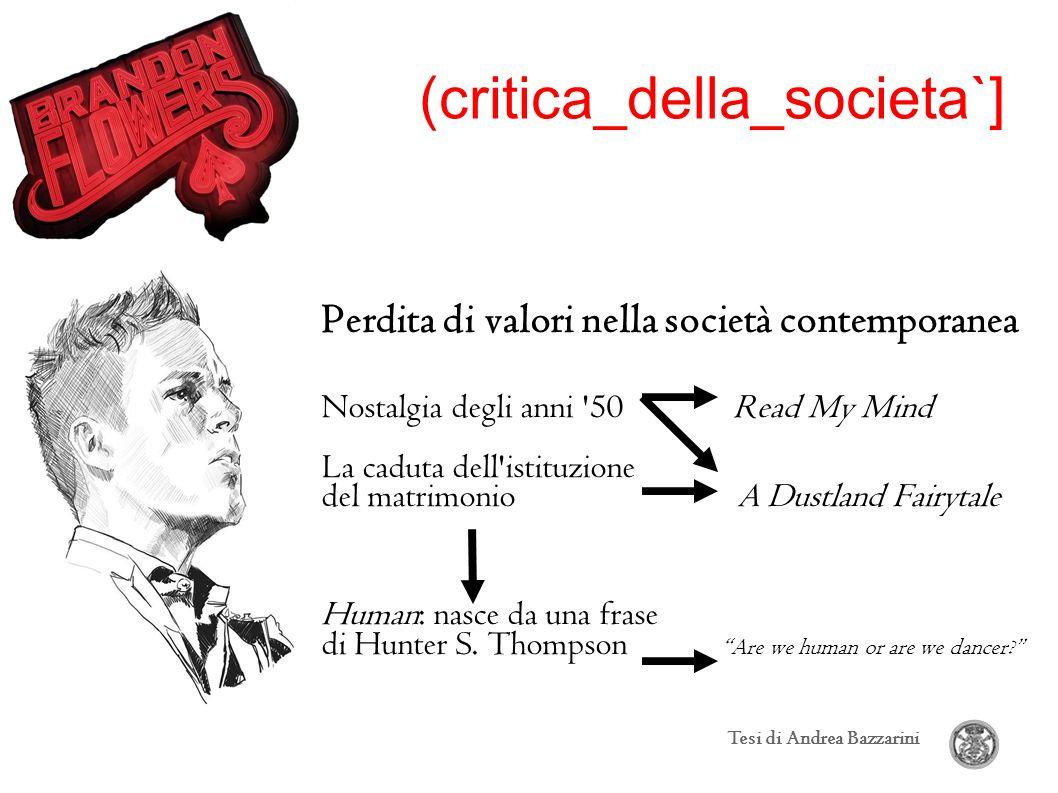 (critica_della_societa`] Perdita di valori nella società contemporanea Nostalgia degli anni '50 Read My Mind La caduta dell'istituzione del matrimonio