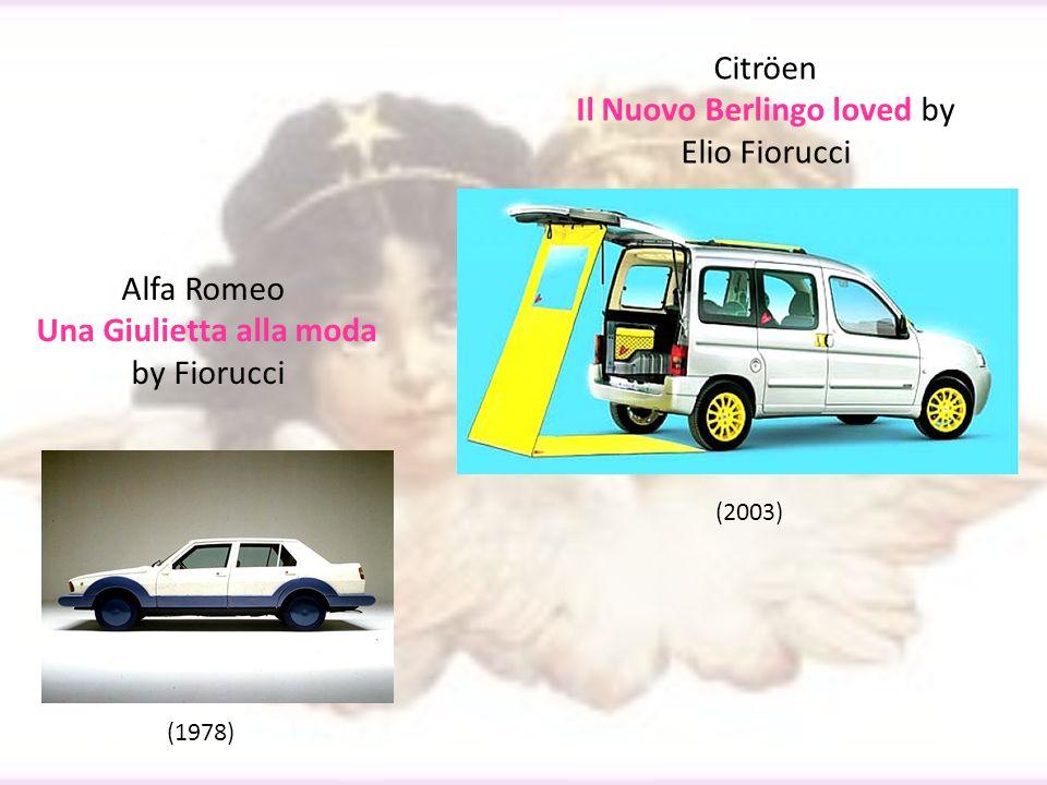 Alfa Romeo Una Giulietta alla moda by Fiorucci Citröen Il Nuovo Berlingo loved by Elio Fiorucci (1978) (2003)