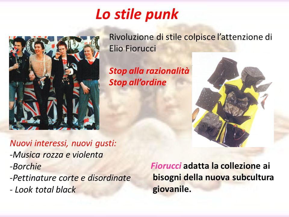 Lo stile punk Rivoluzione di stile colpisce lattenzione di Elio Fiorucci Stop alla razionalità Stop allordine Nuovi interessi, nuovi gusti: -Musica ro