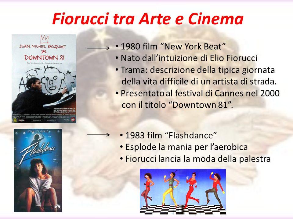 Fiorucci tra Arte e Cinema 1980 film New York Beat Nato dallintuizione di Elio Fiorucci Trama: descrizione della tipica giornata della vita difficile
