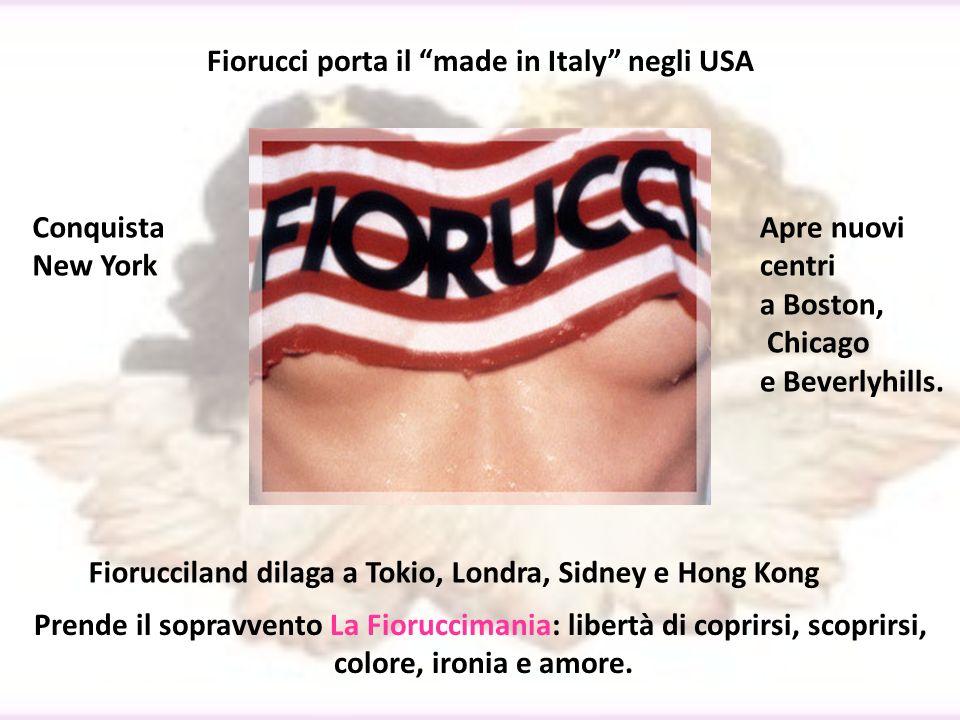 Fiorucci porta il made in Italy negli USA Conquista New York Apre nuovi centri a Boston, Chicago e Beverlyhills. Fiorucciland dilaga a Tokio, Londra,