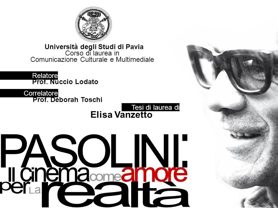 Università degli Studi di Pavia Corso di laurea in Comunicazione Culturale e Multimediale Relatore Prof. Nuccio Lodato Correlatore Prof. Deborah Tosch
