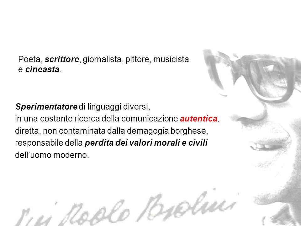 Poeta, scrittore, giornalista, pittore, musicista e cineasta. Sperimentatore di linguaggi diversi, in una costante ricerca della comunicazione autenti