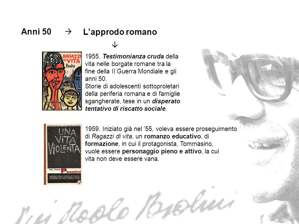 Anni 50 Lapprodo romano 1955. Testimonianza cruda della vita nelle borgate romane tra la fine della II Guerra Mondiale e gli anni 50. Storie di adoles