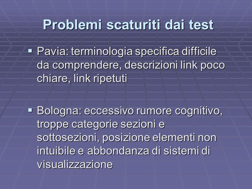 Pavia: terminologia specifica difficile da comprendere, descrizioni link poco chiare, link ripetuti Pavia: terminologia specifica difficile da compren